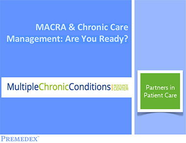MACRA & Chronic Care Management: Are You Ready?