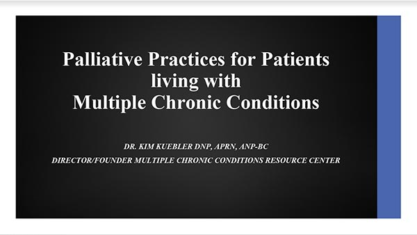 Palliative Practices for Patients living with Multiple Chronic Conditions - Presentation Cover